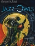 Cover image of Jazz owls : a novel of the Zoot Suit Riots