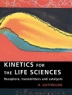 Kinetics for the Life Sciences