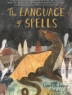 Cover of The language of spells