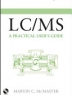 LC-MS Practical Users Guide