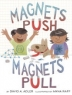 Cover image of Magnets push, magnets pull