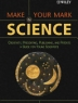 Make your mark in science : creativity, presenting, publishing, and patents : a guide for young scientists