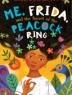 Cover image of Me, Frida, and the secret of the peacock ring