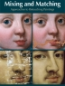 Mixing and matching : approaches to retouching paintings