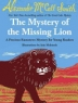 Cover image of The mystery of the missing lion : a Precious Ramotswe mystery for young readers