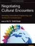 Negotiating cultural encounters : narrating intercultural engineering and technical communication