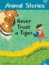 Cover image of Never trust a tiger : a story from Korea