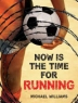 Cover image of Now is the time for running
