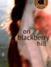 Cover image of On Blackberry Hill