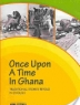 Cover image of Once upon a time in Ghana