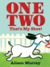 Cover image of One, two that's my shoe!