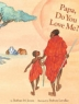 Cover image of Papa do you love me?