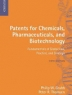 Patents for chemicals, pharmaceuticals, and biotechnology : fundamentals of global law, practice, and strategy
