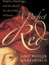 A perfect red : empire, espionage, and the quest for the color of desire