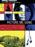 Cover image of Picture me gone