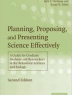 Planning, proposing, and presenting science effectively : a guide for graduate students and researchers in the behavioral sciences and biolog