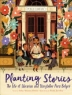 Cover of Planting stories : the life of librarian and storyteller Pura Belpré