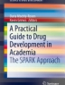 Practical Guide to Drug Development: Spark Approach