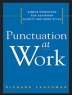 Punctuation at work  : simple principles for achieving clarity and good style