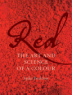 Red: the Art and Science of a Colour