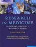 Research in Medicine  : Planning a Project – Writing a Thesis
