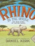Cover image of Rhino in the house : the true story of saving Samia