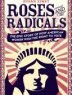 Cover of Roses and radicals : the epic story of how American women won the right to vote