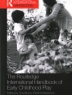Cover image of The Routledge international handbook of early childhood play