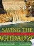 Cover image of Saving the Baghdad Zoo