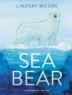 Cover of Sea bear : a journey for survival