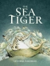 Cover image of The sea tiger