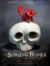 Cover image of The singing bones : inspired by Grimms' fairy tales