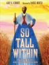 Cover image of So tall within : Sojourner Truth's long walk toward freedom