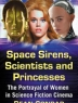Space sirens, scientists and princesses