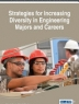 Strategies for increasing diversity in engineering majors and careers