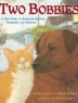 Cover image of Two Bobbies : a true story of Hurricane Katrina, friendship, and survival