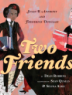 Cover image of Two friends : Susan B. Anthony and Frederick Douglass