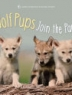 Cover of Wolf pups join the pack