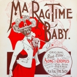 Ma Ragtime Baby, by Fred S. Stone. NY: Myll Bros., 1899