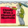 Cover image of Cloudy with a chance of meatballs