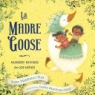 Cover image of La Madre Goose : nursery rhymes for los niños